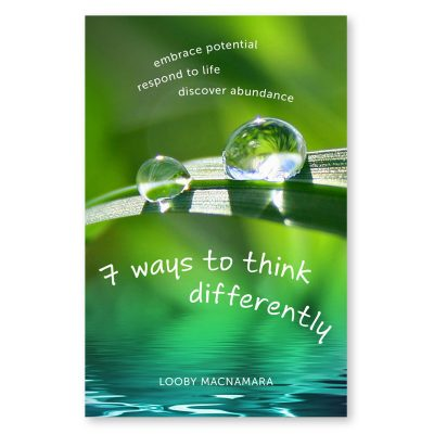 7 Ways to Think Differently by Looby Macnamara
