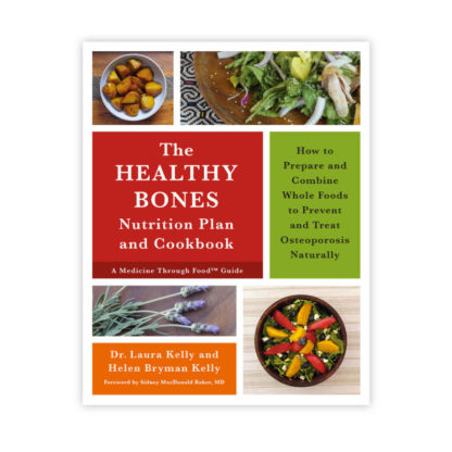 The Health Bones Nutrition Plan and Cookbook